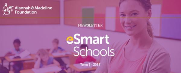 eSmart Schools - Term 3 2018