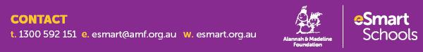 eSmart Schools Contact - ph:1300 592 151 | email:esmart.amf.org.au