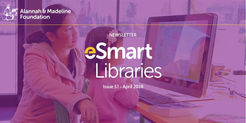 eSmart Libraries Newsletter - Edition 51