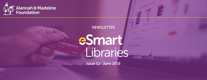 eSmart Libraries Newsletter - Edition 52