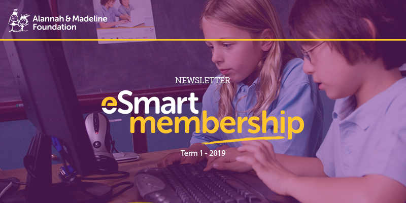 eSmart Membership Newsletter -Term 1 2019