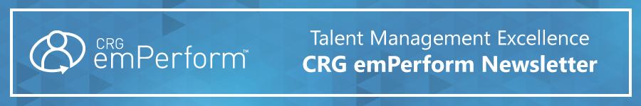 Talent Management Excellence - CRG emPerform Newsletter