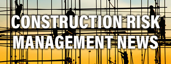 Construction Risk Management News