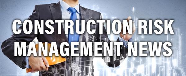 Construction Risk Management News
