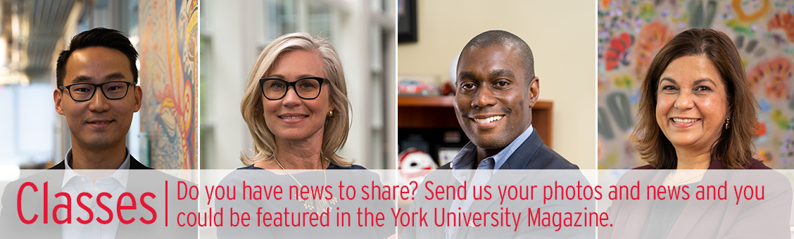 Classes: Do you have news to share? Send us your photos and news and you could be featured in the York University Magazine.