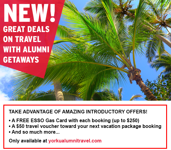 TAKE ADVANTAGE OF AMAZING INTRODUCTORY OFFERS! A FREE ESSO Gas Card with each booking (up to $250) • A $50 travel voucher toward your next vacation package booking • And so much more...Only available at yorkalumnitravel.com