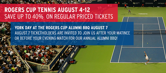 Rogers Cup Tennis Aug 4-12: Save up to 40% on regular priced tickets